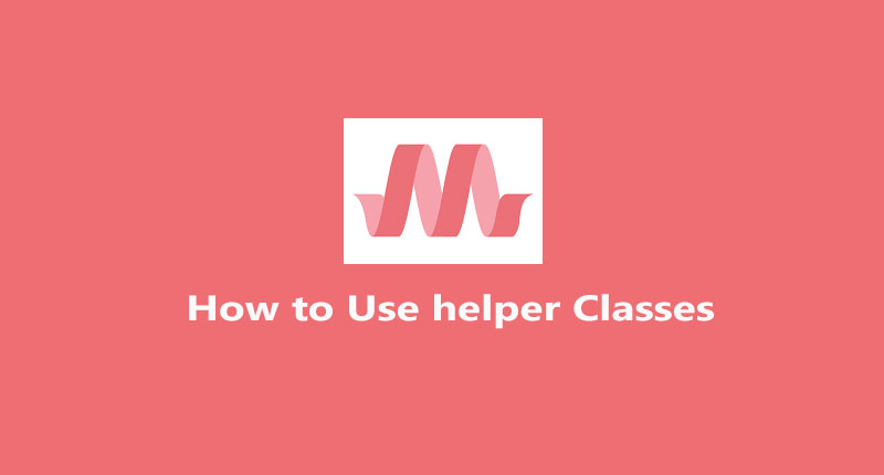 How to use materialize helper classes