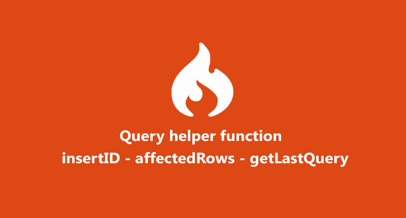 Query helper function | insertID | affectedRows | getLastQuery | countAll