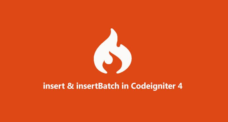 Insert & insertBatch function in codeigniter  4